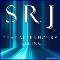 That Afterhours Feeling — Srj