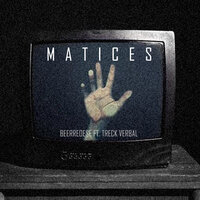 Matices — beerreoese, Treck Verbal