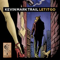 Let It Go — Kevin Mark Trail