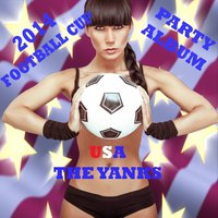 USA the Yank's 2014 Football Cup Party Album — The Golden Trophies