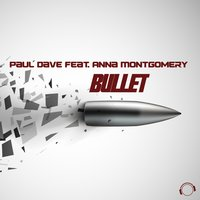 Bullet — Paul Dave feat. Anna Montgomery