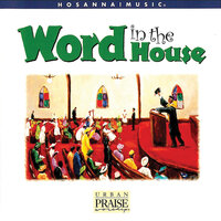 Word In the House — Bishop Andrew Merritt, The Motor City Mass Choir