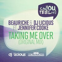 Taking Me Over — Beauriche, Jennifer Cooke, DJ Licious