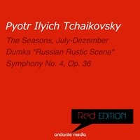 Red Edition - Tchaikovsky: The Seasons, Op. 37a & Symphony No. 4, Op. 36 — Пётр Ильич Чайковский, Michael Ponti, Peter Schmalfuss, Alfred Scholz, Philharmonica Slavonica