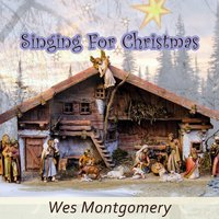 Singing For Christmas — Wes Montgomery