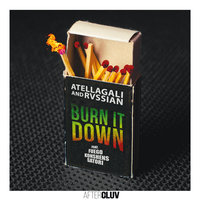 Burn It Down — Konshens, Rvssian, Fuego, Satori, AtellaGali