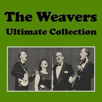 The Weavers Ultimate Collection — The Weavers