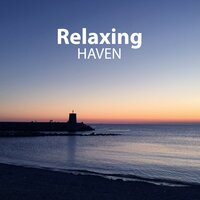 Relaxing Haven - Melody Nature of Soul, Massage for Body, Rhythms to Meditations, Preservation Balance  and Harmoni, Open the Heart Chakra — Mindfulness Master