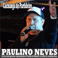 Cachanga do Partideiro — Paulino Neves