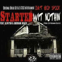 Started Wit Nothin — Dat Boy Spook, R.Payso, Roemane Beats
