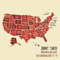 When Wine Was Cheap: The Steamy Bowl Tapes '91-99 — Jimmy Smith