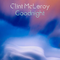 Goodnight — Clint McLeroy