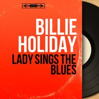 Lady Sings the Blues — Billie Holiday, Ray Ellis and His Orchestra