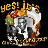 Yes! It's Clyde McPhatter — Clyde McPhatter