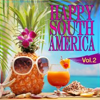 Happy South America, Vol. 2 — Various Diverse Compilation