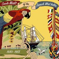 Creole Music of the French West Indies (1930-1955) — сборник