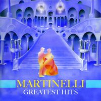 Greatest Hits — Martinelli