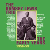The Early Years 1956-59 — Ramsey Lewis Trio