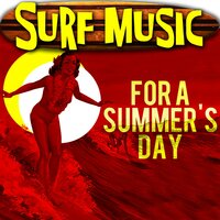 Surf Music For A Summer's Day — сборник