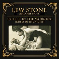 Coffee in the Morning (And Kisses in the Night) — Lew Stone