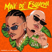Mina do Esquema — Juninho, MC Zuka