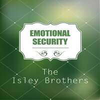 Emotional Security — The Isley Brothers