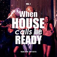 When House Calls Be Ready, Vol. 1 — сборник