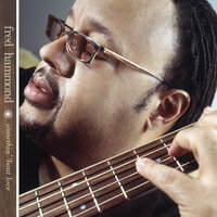 Somethin' 'Bout Love — Fred Hammond