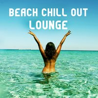 Beach Chill Out Lounge – Relaxing Sounds, Summer Time Music, Island Relaxation, Beautiful Moments, Blue Ocean — Deep Lounge