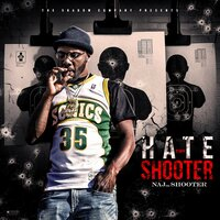 Hate Thy Shooter — Naj The Shooter