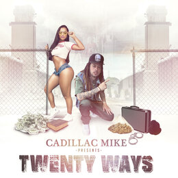 Twenty Ways — Cadillac Mike