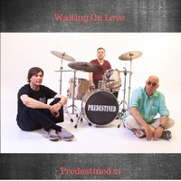 Waiting on Love — Predestined 21