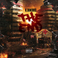 The End — K.DINERO$