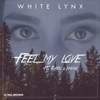 Feel My Love — Radu, Ivana, White Lynx