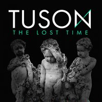 The Lost Time — TUSON