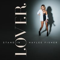 Stand in Lover — Haylee Fisher