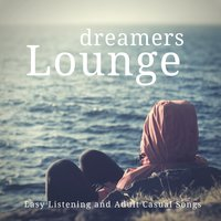 Dreamers Lounge (Easy Listening And Adult Casual Songs) — Mandi See
