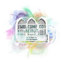Welcome to Beirut — Patrick Hatem, ED'N'RAY