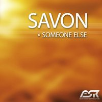 Someone Else — Savon
