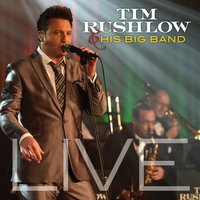 Live — Tim Rushlow and His Big Band