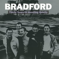 Thirty Years of Shouting Quietly — Bradford