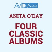 Four Classic Albums (Anita Sings The Most / The Lady Is A Tramp / An Evening With Anita O'Day / Anita) — Anita O'Day