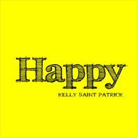 Happy — Kelly Saint Patrick