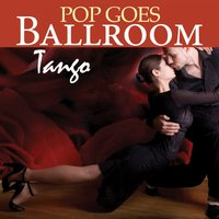 Pop Goes Ballroom: Tango — Count Dee's Dancesport Unlimited