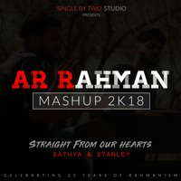 A R Rahman Mashup 2k18 (Straight from Our Hearts) — Stanley, Sathya