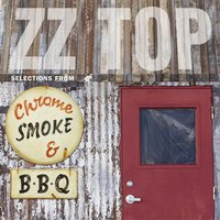 Chrome, Smoke & BBQ: The ZZ Top Box — ZZ Top