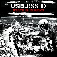 State Is Burning — Useless I.D.