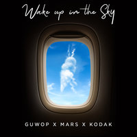 Wake Up in the Sky — Bruno Mars, Gucci Mane, Kodak Black