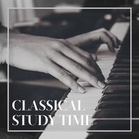 Classical Study Time — Classical Music For Genius Babies, Classical Study Music Ensemble, Mozart Lullabies Baby Lullaby, Classical Study Music Ensemble, Mozart Lullabies Baby Lullaby, Classical Music For Genius Babies