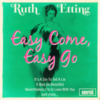 Easy Come, Easy Go — Ruth Etting